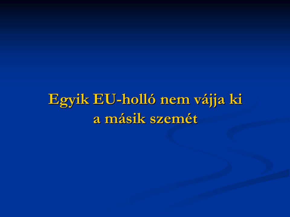 Egyik EU-holló nem vájja ki a másik szemét