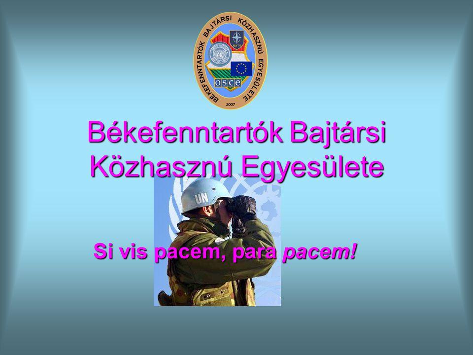 Békefenntartók Bajtársi Közhasznú Egyesülete Si vis pacem, para pacem!