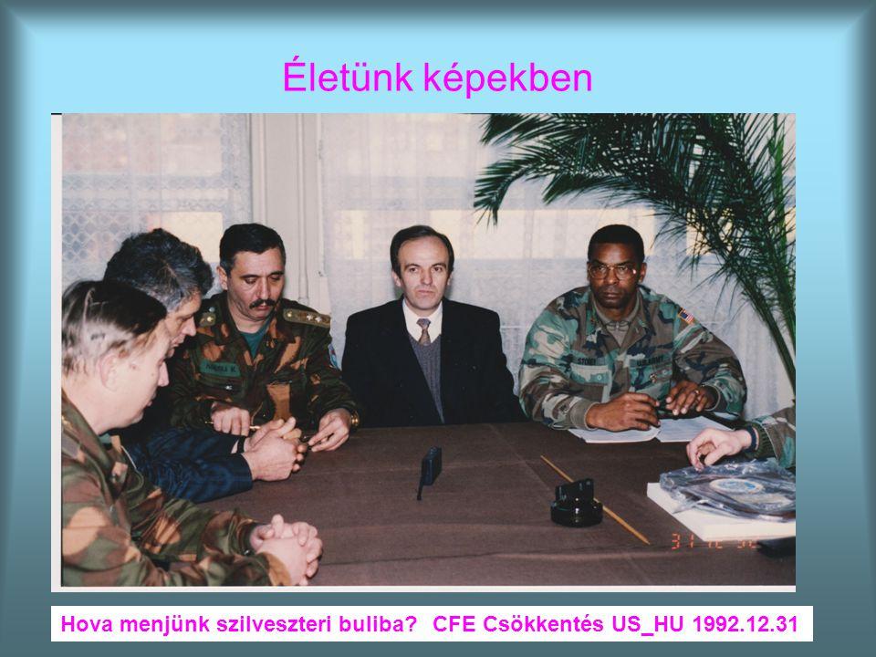 Életünk képekben Hova menjünk szilveszteri buliba?CFE Csökkentés US_HU 1992.12.31