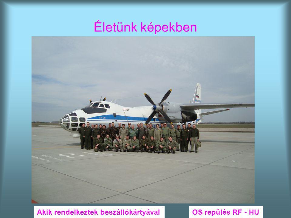 Életünk képekben OS repülés RF - HUAkik rendelkeztek beszállókártyával