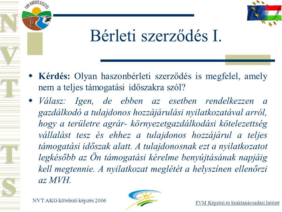 FVM Képzési és Szaktanácsadási Intézet NVT AKG kötelező képzés 2006 Bérleti szerződés I.