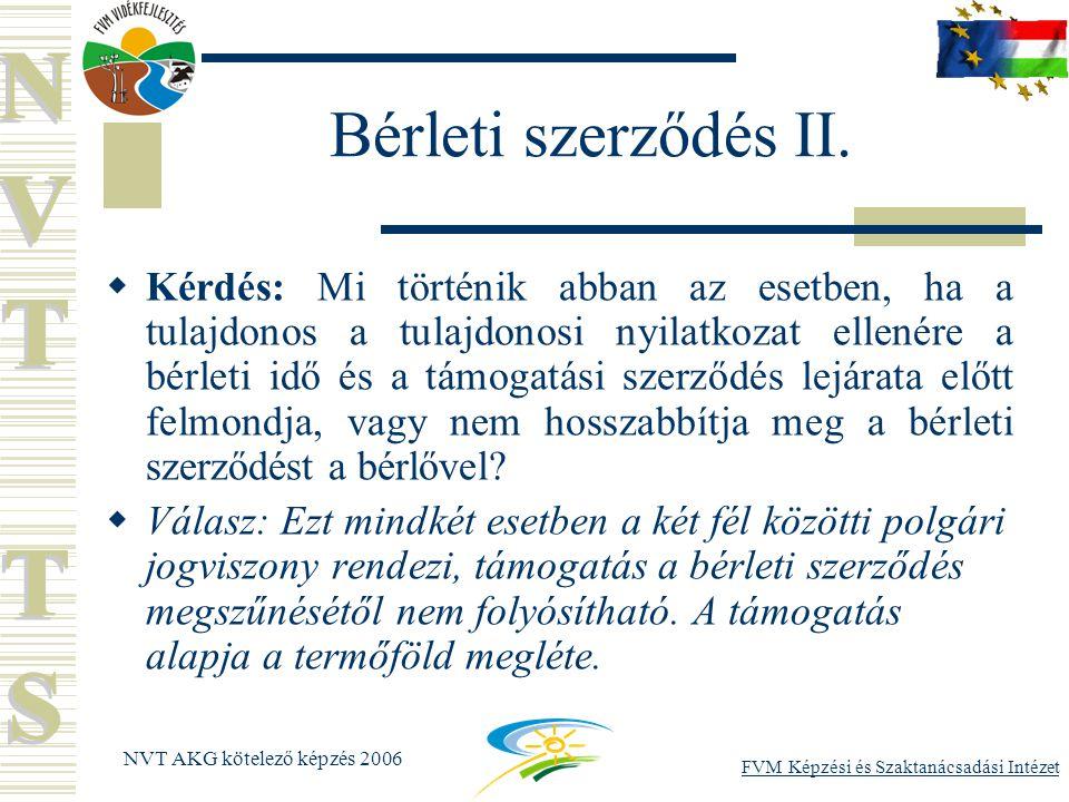 FVM Képzési és Szaktanácsadási Intézet NVT AKG kötelező képzés 2006 Bérleti szerződés II.