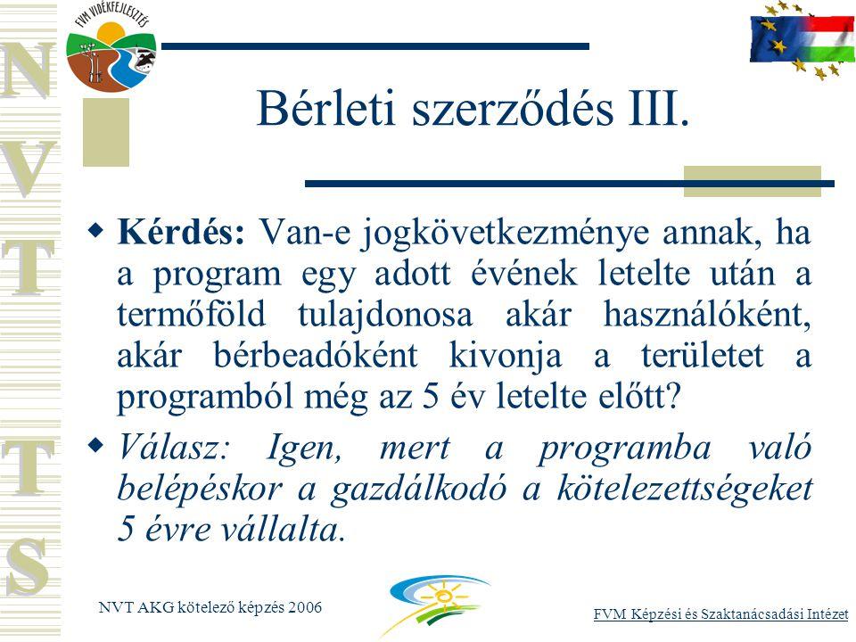 FVM Képzési és Szaktanácsadási Intézet NVT AKG kötelező képzés 2006 Bérleti szerződés III.
