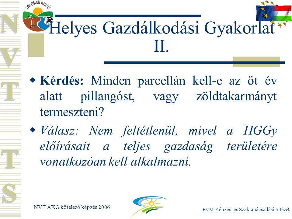 FVM Képzési és Szaktanácsadási Intézet NVT AKG kötelező képzés 2006 Helyes Gazdálkodási Gyakorlat II.