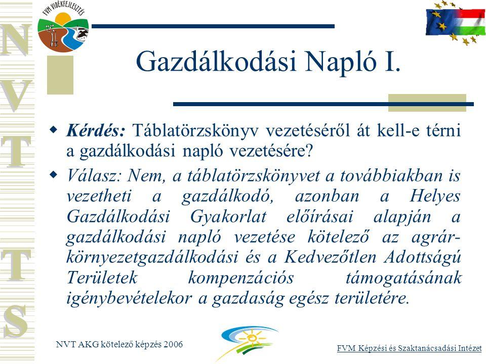 FVM Képzési és Szaktanácsadási Intézet NVT AKG kötelező képzés 2006 Gazdálkodási Napló I.