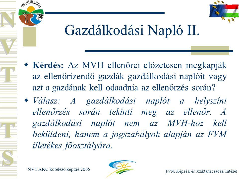 FVM Képzési és Szaktanácsadási Intézet NVT AKG kötelező képzés 2006 Gazdálkodási Napló II.