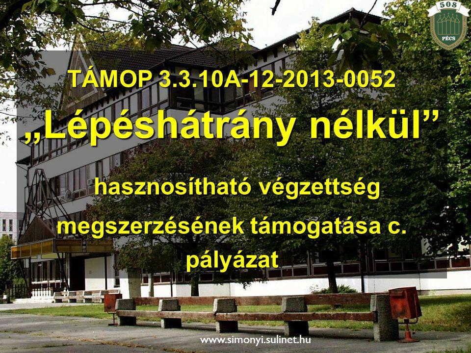 """TÁMOP 3.3.10A-12-2013-0052 """"Lépéshátrány nélkül hasznosítható végzettség megszerzésének támogatása c."""