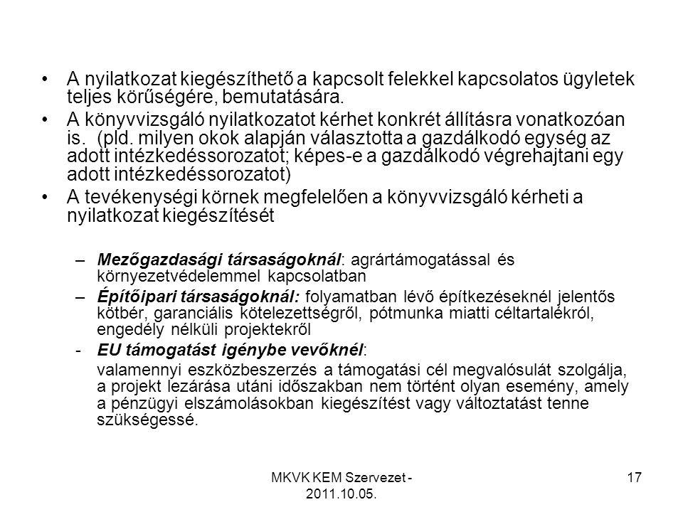 MKVK KEM Szervezet - 2011.10.05. 17 •A nyilatkozat kiegészíthető a kapcsolt felekkel kapcsolatos ügyletek teljes körűségére, bemutatására. •A könyvviz