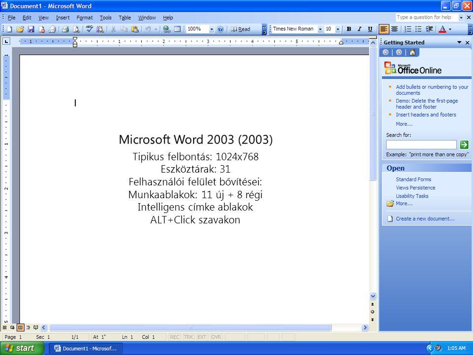 Tipikus felbontás: 1024x768 Eszköztárak: 31 Felhasználói felület bővítései: Munkaablakok: 11 új + 8 régi Intelligens címke ablakok ALT+Click szavakon