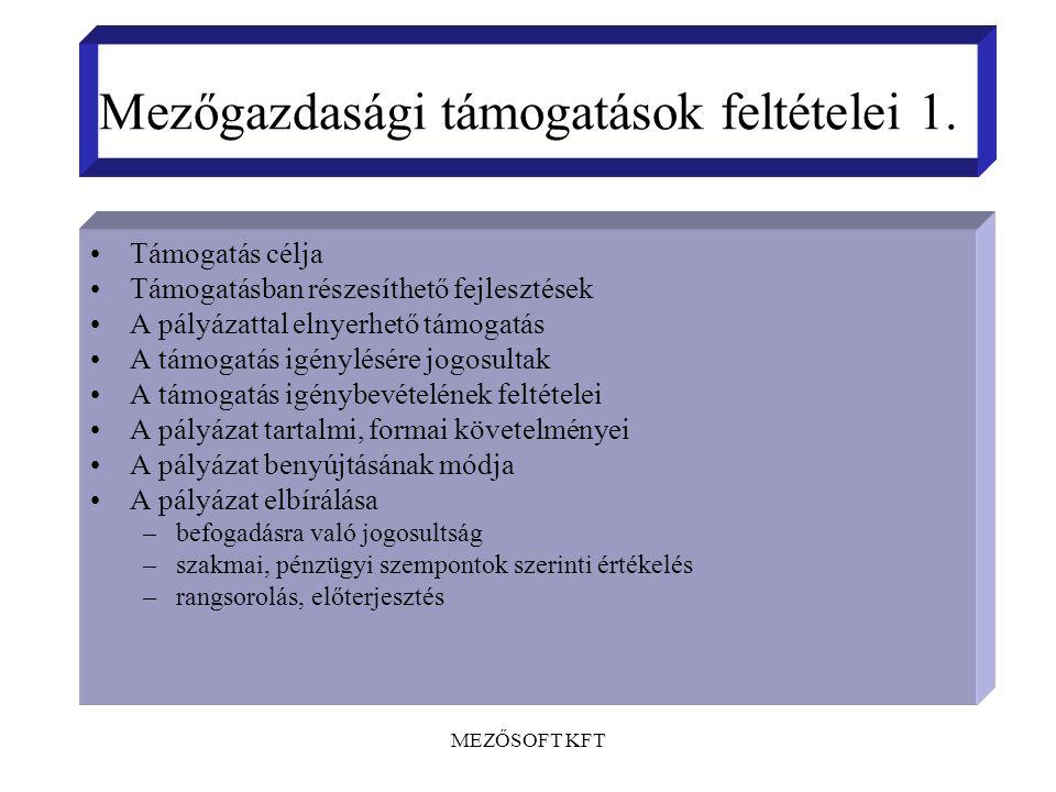 MEZŐSOFT KFT Mezőgazdasági támogatások feltételei 1.