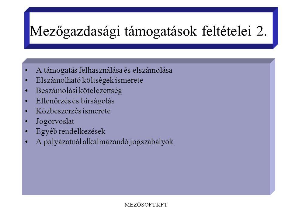 MEZŐSOFT KFT Mezőgazdasági támogatások feltételei 2.