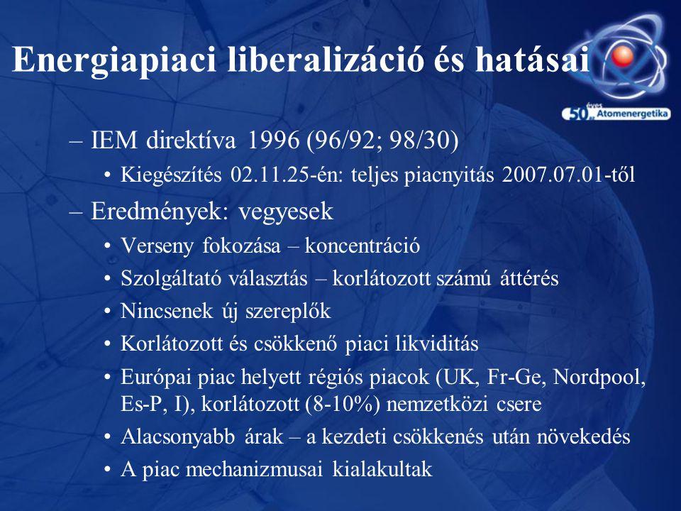 Energiapiaci liberalizáció és hatásai –IEM direktíva 1996 (96/92; 98/30) •Kiegészítés 02.11.25-én: teljes piacnyitás 2007.07.01-től –Eredmények: vegye