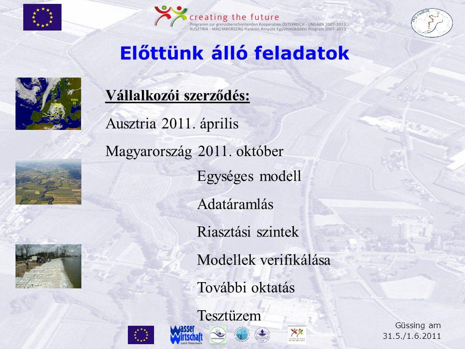 Güssing am 31.5./1.6.2011 Előttünk álló feladatok Vállalkozói szerződés: Ausztria 2011.