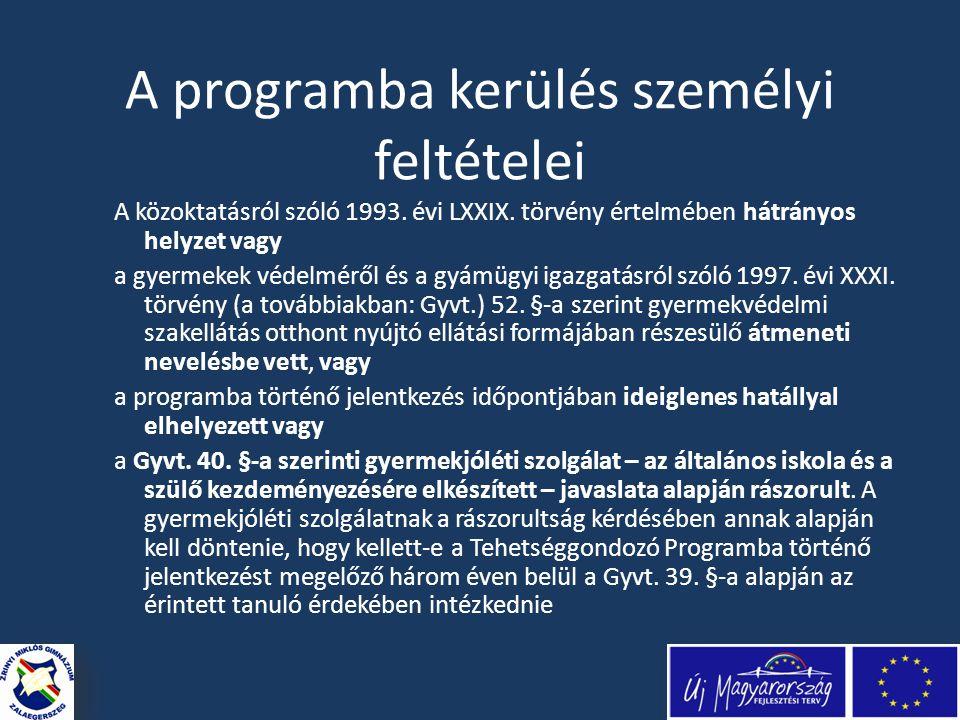 A programba kerülés személyi feltételei A közoktatásról szóló 1993.