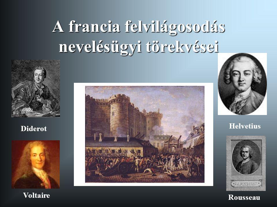 A francia felvilágosodás nevelésügyi törekvései Diderot Helvetius Voltaire Rousseau