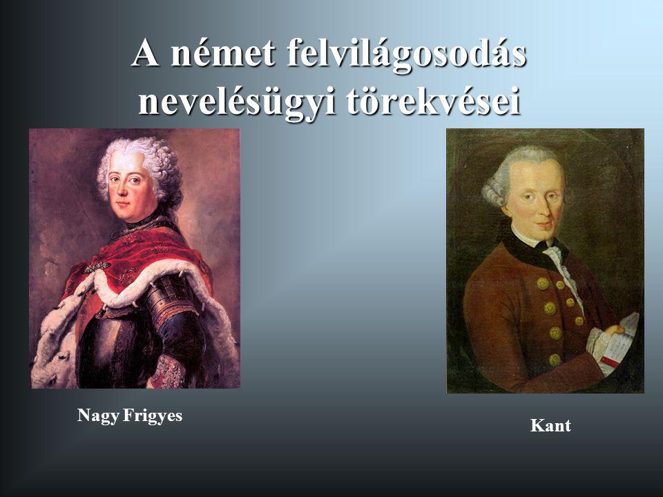 A német felvilágosodás nevelésügyi törekvései Kant Nagy Frigyes