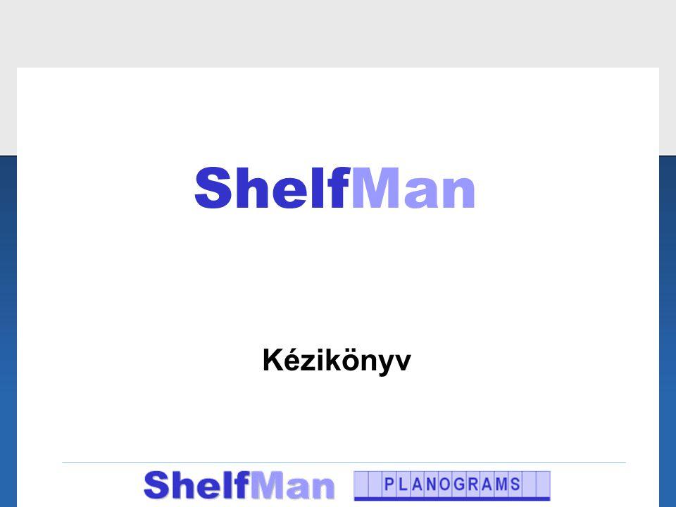 Előkészületek •A ShelfMan program 1 db excel file, de sok kép file kapcsolódik hozzá, és a használat során sok.xls file-ba fogja kiexportálni az elkészült planogramokat.