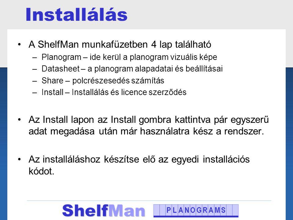 Installálás •A ShelfMan munkafüzetben 4 lap található –Planogram – ide kerül a planogram vizuális képe –Datasheet – a planogram alapadatai és beállítá