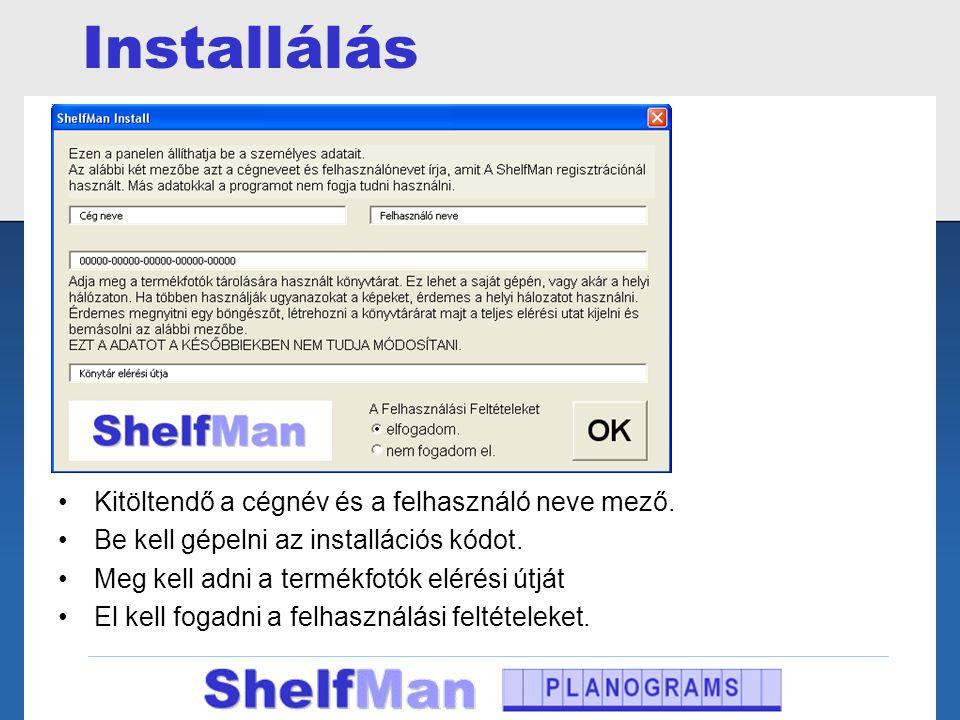 Installálás •Kitöltendő a cégnév és a felhasználó neve mező. •Be kell gépelni az installációs kódot. •Meg kell adni a termékfotók elérési útját •El ke