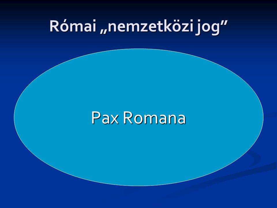 """Római """"nemzetközi jog Pax Romana"""