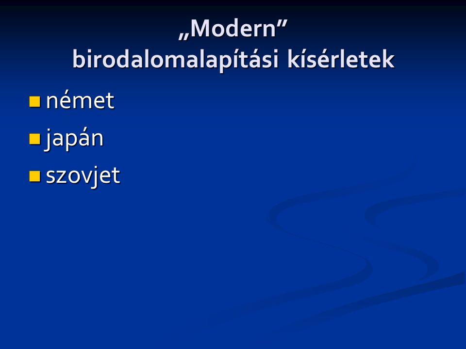 """""""Modern birodalomalapítási kísérletek  német  japán  szovjet"""