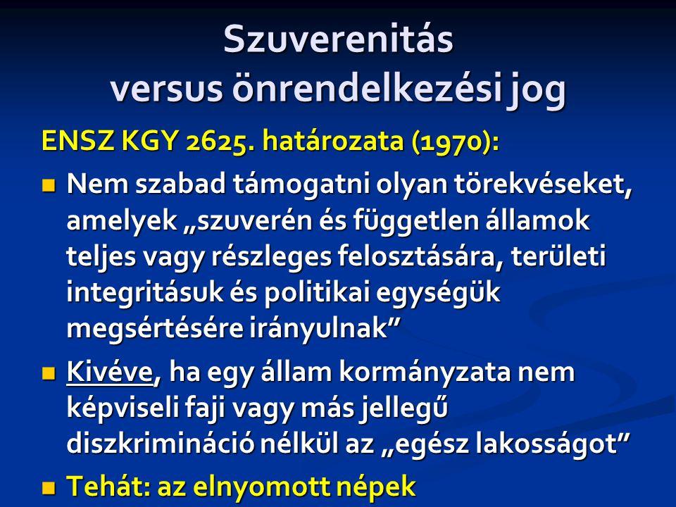 Szuverenitás versus önrendelkezési jog ENSZ KGY 2625.