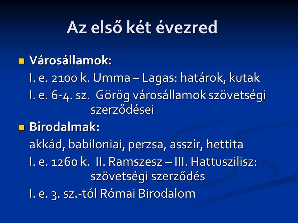 Az első két évezred  Városállamok: I.e. 2100 k. Umma – Lagas: határok, kutak I.