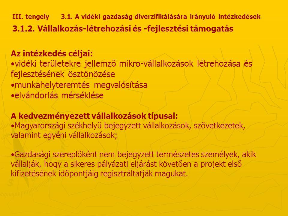III.tengely 3.1. A vidéki gazdaság diverzifikálására irányuló intézkedések 3.1.2.