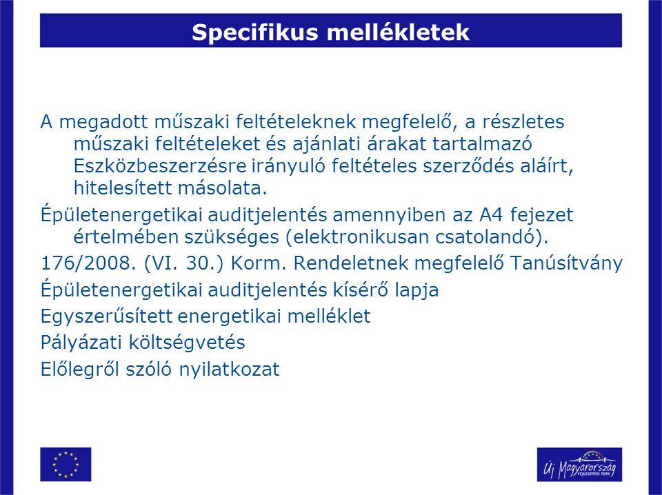 Specifikus mellékletek A megadott műszaki feltételeknek megfelelő, a részletes műszaki feltételeket és ajánlati árakat tartalmazó Eszközbeszerzésre ir