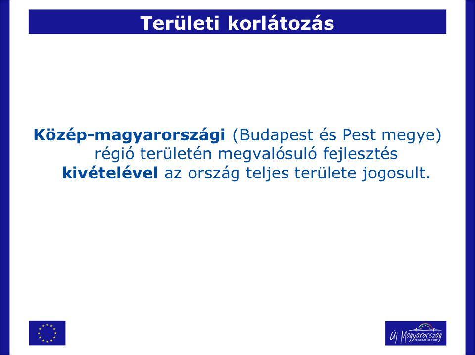 Területi korlátozás Közép-magyarországi (Budapest és Pest megye) régió területén megvalósuló fejlesztés kivételével az ország teljes területe jogosult