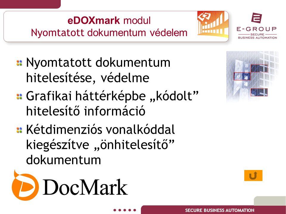 """SECURE BUSINESS AUTOMATION eDOXmark modul Nyomtatott dokumentum védelem Nyomtatott dokumentum hitelesítése, védelme Grafikai háttérképbe """"kódolt"""" hite"""