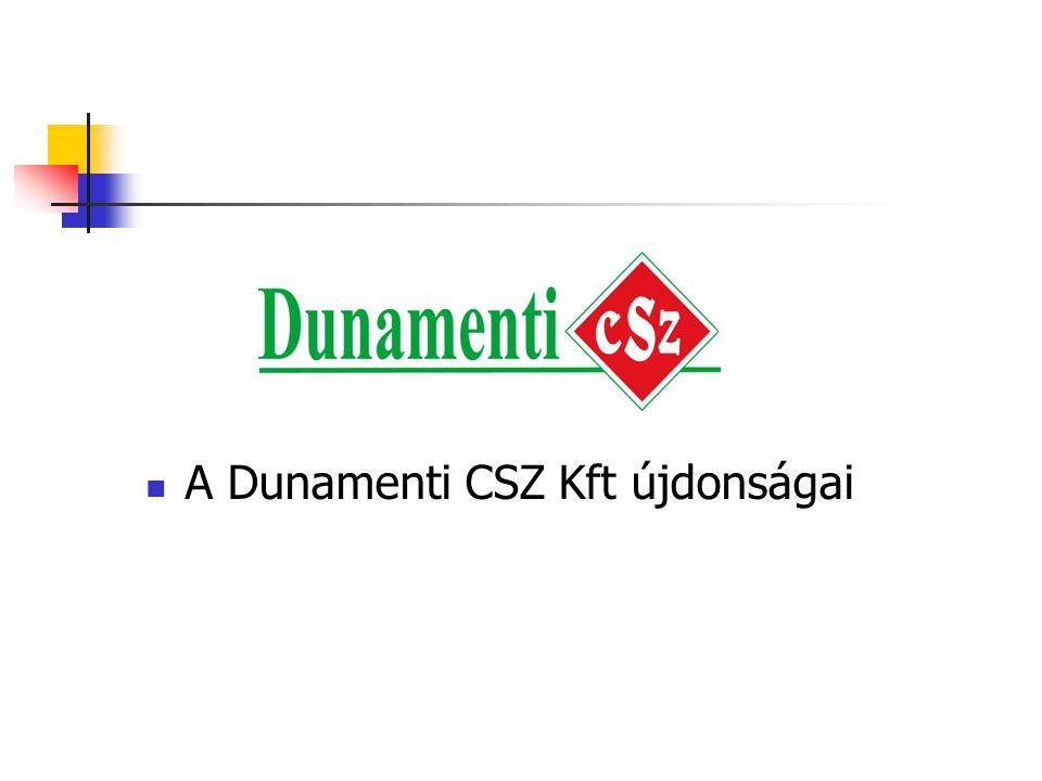  A Dunamenti CSZ Kft újdonságai