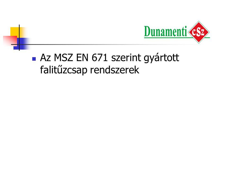  Az MSZ EN 671 szerint gyártott falitűzcsap rendszerek