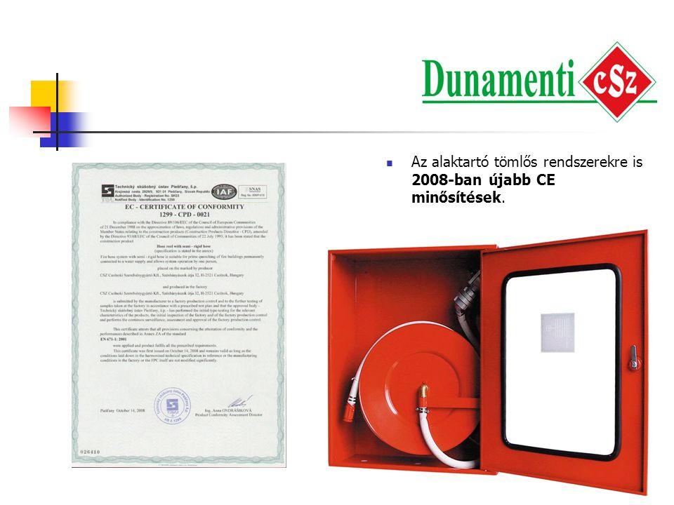  Az alaktartó tömlős rendszerekre is 2008-ban újabb CE minősítések. 