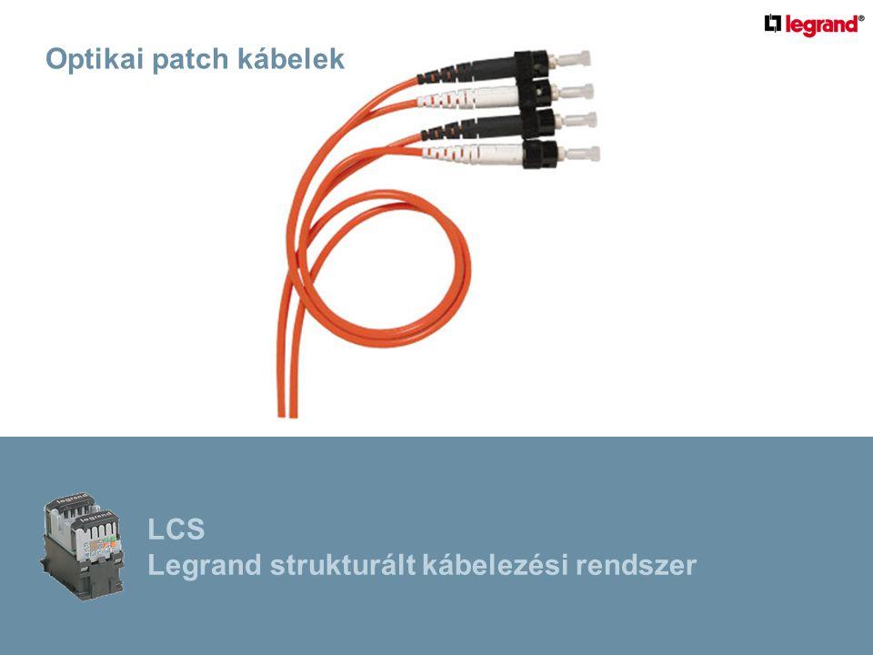 LCS Legrand strukturált kábelezési rendszer Optikai patch kábelek