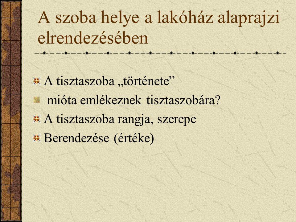 A tisztaszoba változásai Tisztaszoba az 1.világháború tájékán 1.Ágyak 11.