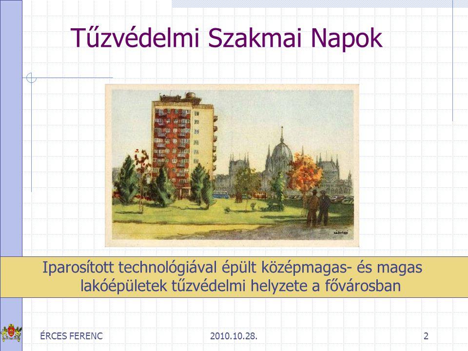 ÉRCES FERENC2010.10.28.3 Iparosított technológiával épült lakóépületekről általában Budapesten megközelítően 200 ezer lakás félmillió lakos típustervek (egy lépcsőházas, több lh.)
