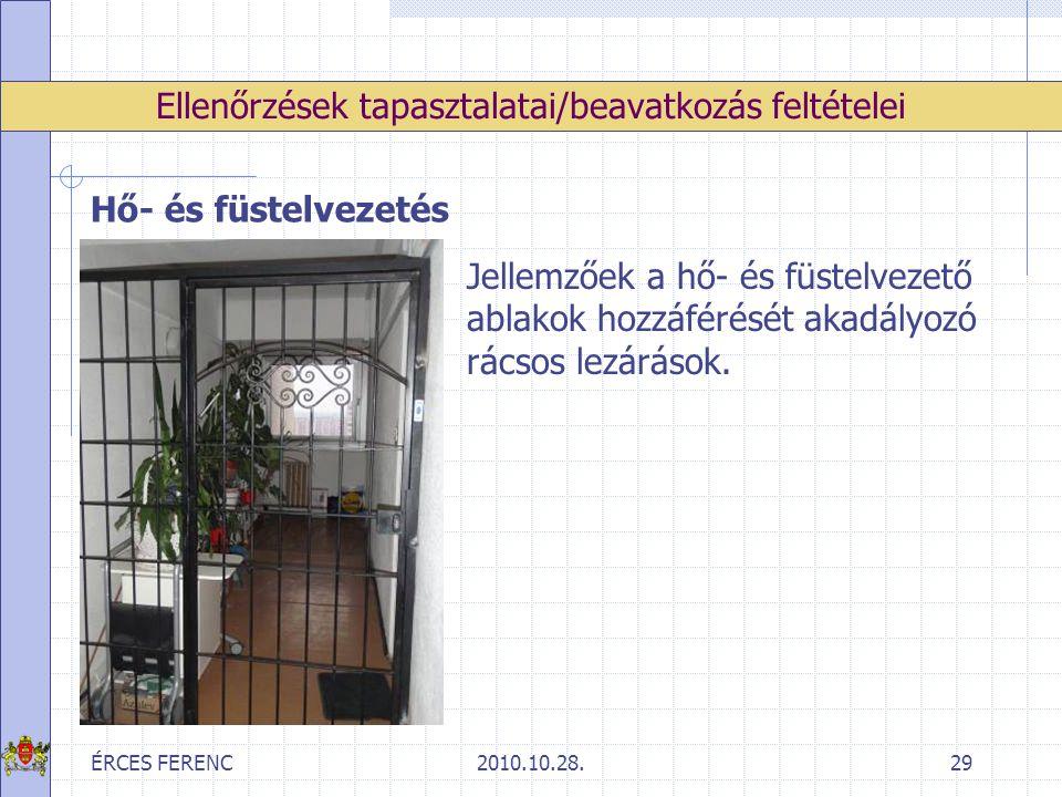ÉRCES FERENC2010.10.28.29 Ellenőrzések tapasztalatai/beavatkozás feltételei Hő- és füstelvezetés Jellemzőek a hő- és füstelvezető ablakok hozzáférését