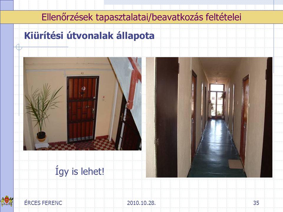 ÉRCES FERENC2010.10.28.35 Ellenőrzések tapasztalatai/beavatkozás feltételei Kiürítési útvonalak állapota Így is lehet!