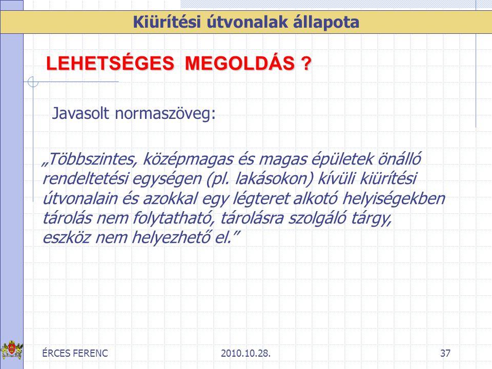 """ÉRCES FERENC2010.10.28.37 Kiürítési útvonalak állapota """"Többszintes, középmagas és magas épületek önálló rendeltetési egységen (pl. lakásokon) kívüli"""