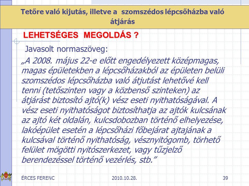 """ÉRCES FERENC2010.10.28.39 Tetőre való kijutás, illetve a szomszédos lépcsőházba való átjárás """"A 2008. május 22-e előtt engedélyezett középmagas, magas"""