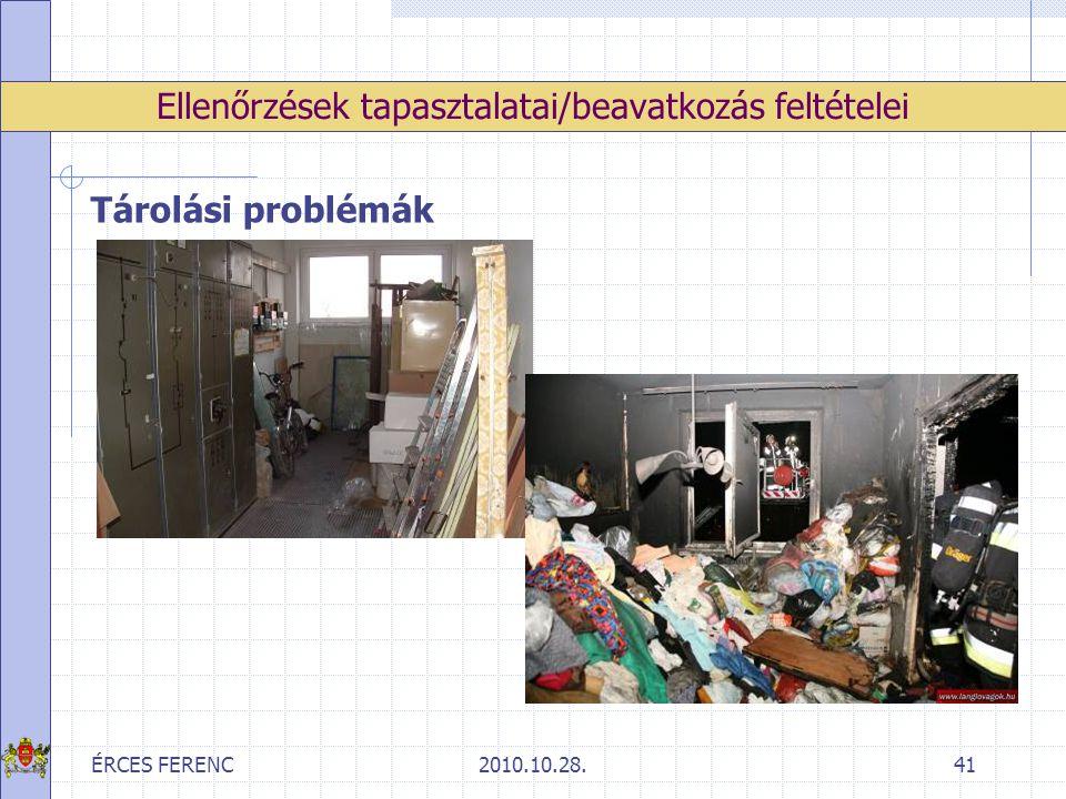 ÉRCES FERENC2010.10.28.41 Ellenőrzések tapasztalatai/beavatkozás feltételei Tárolási problémák