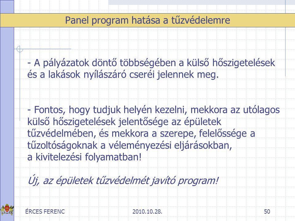ÉRCES FERENC2010.10.28.50 Panel program hatása a tűzvédelemre - A pályázatok döntő többségében a külső hőszigetelések és a lakások nyílászáró cseréi j