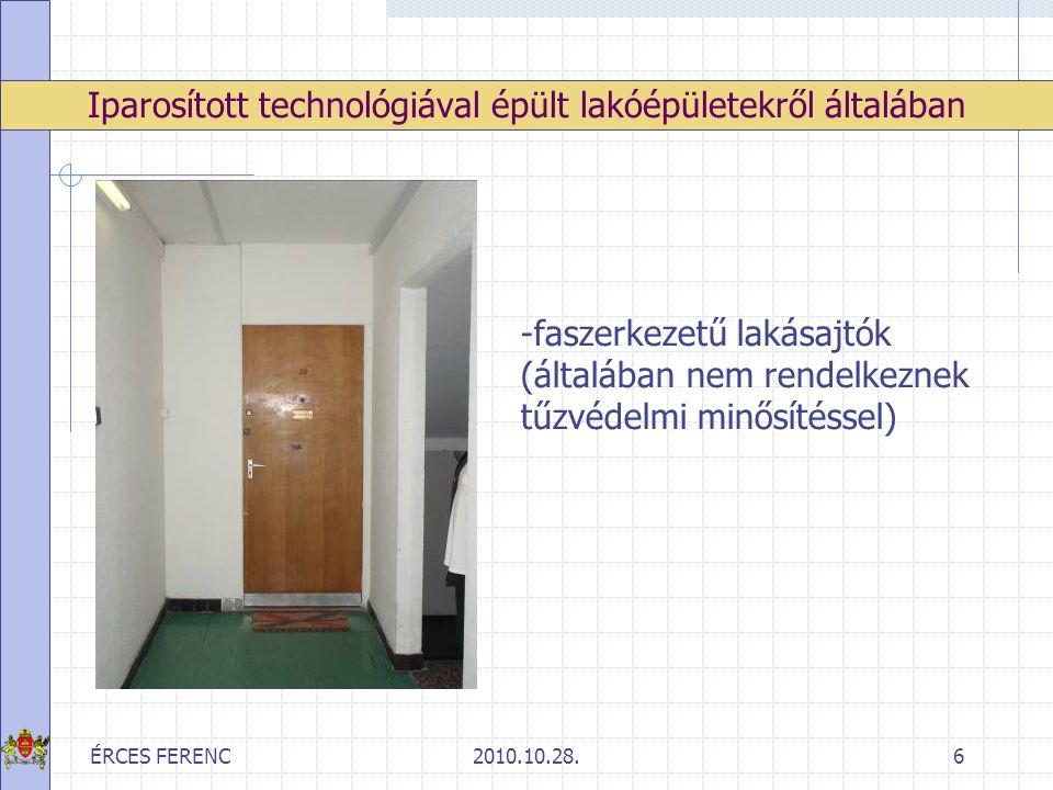ÉRCES FERENC2010.10.28.7 Iparosított technológiával épült lakóépületekről általában -Közlekedő terek rácsos lezárása + éghető anyag tárolás -Mérőórák fa szerkezetű szekrényekben