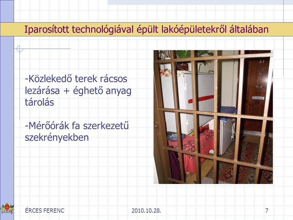 ÉRCES FERENC2010.10.28.38 Ellenőrzések tapasztalatai/beavatkozás feltételei Tetőre való kijutás, illetve a szomszédos lépcsőházba való átjárás Jogszabályi előírások hiánya ellenére még általában biztosított.