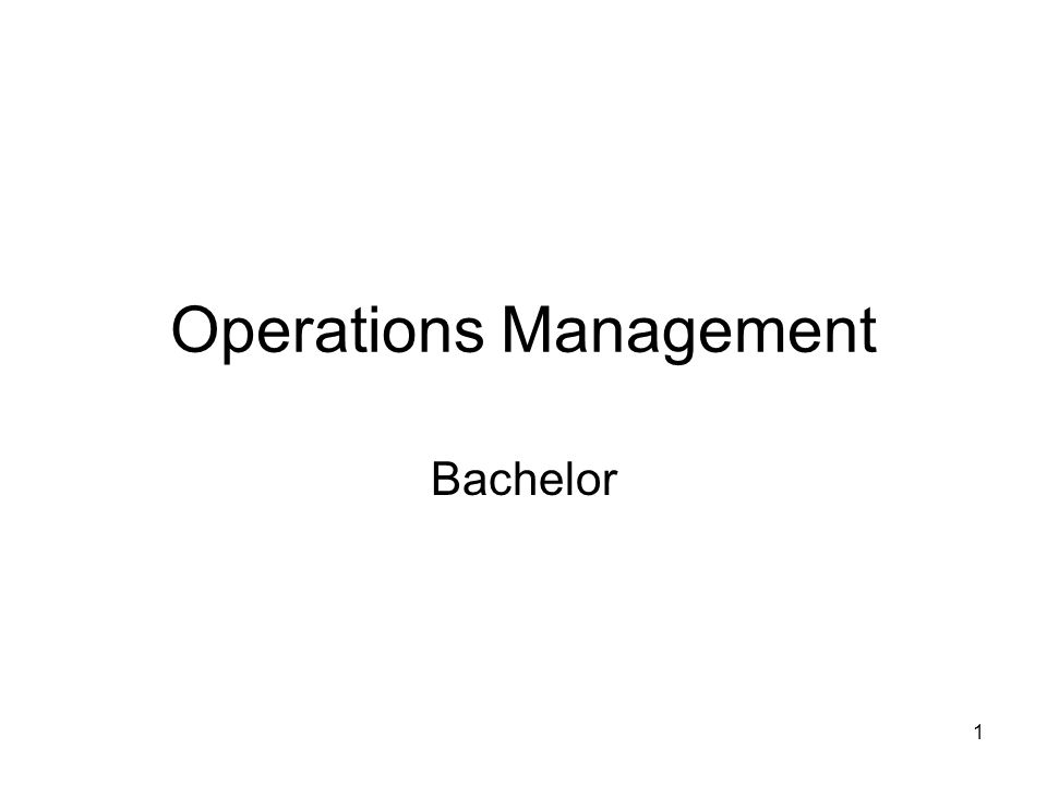 1 Operations Management Bachelor