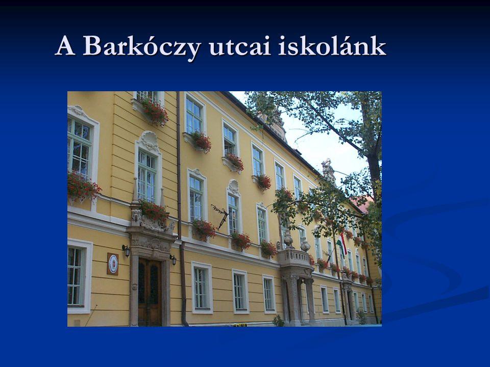 A Barkóczy utcai iskolánk