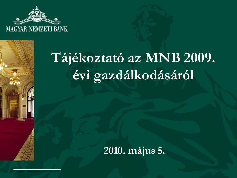 1 Tájékoztató az MNB 2009. évi gazdálkodásáról 2010. május 5.