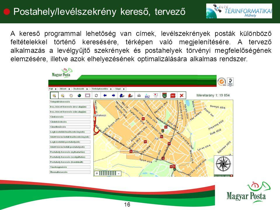 16  Postahely/levélszekrény kereső, tervező A kereső programmal lehetőség van címek, levélszekrények posták különböző feltételekkel történő keresésére, térképen való megjelenítésére.