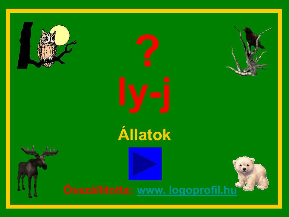 ly-j Állatok ? Összállította: www. logoprofil.hu